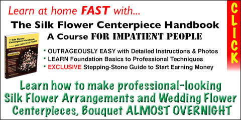 Silk Flower Centerpiece Handbook