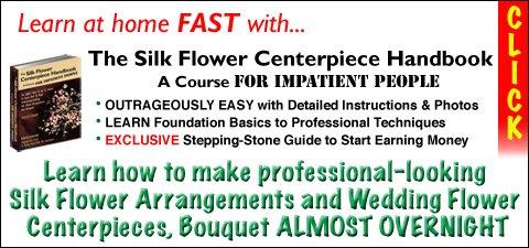 Silk Flower Centerpiece Handbook